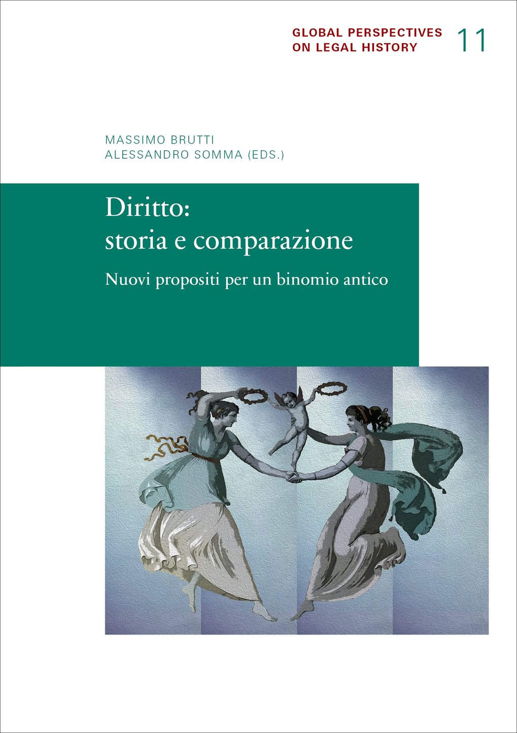 Massimo Brutti, Alessandro Somma (eds.)Global Perspectives on Legal History 11