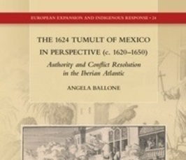 Conflict Regulation: The 1624 Tumult of Mexico in Perspective